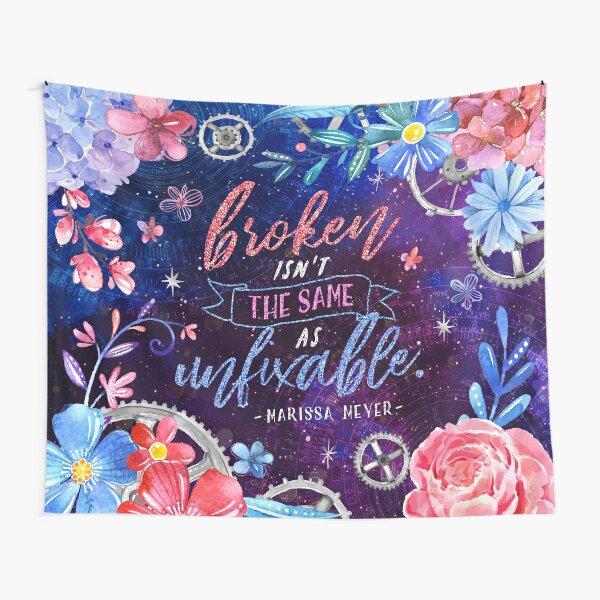 Broken isn't the same Tapestry