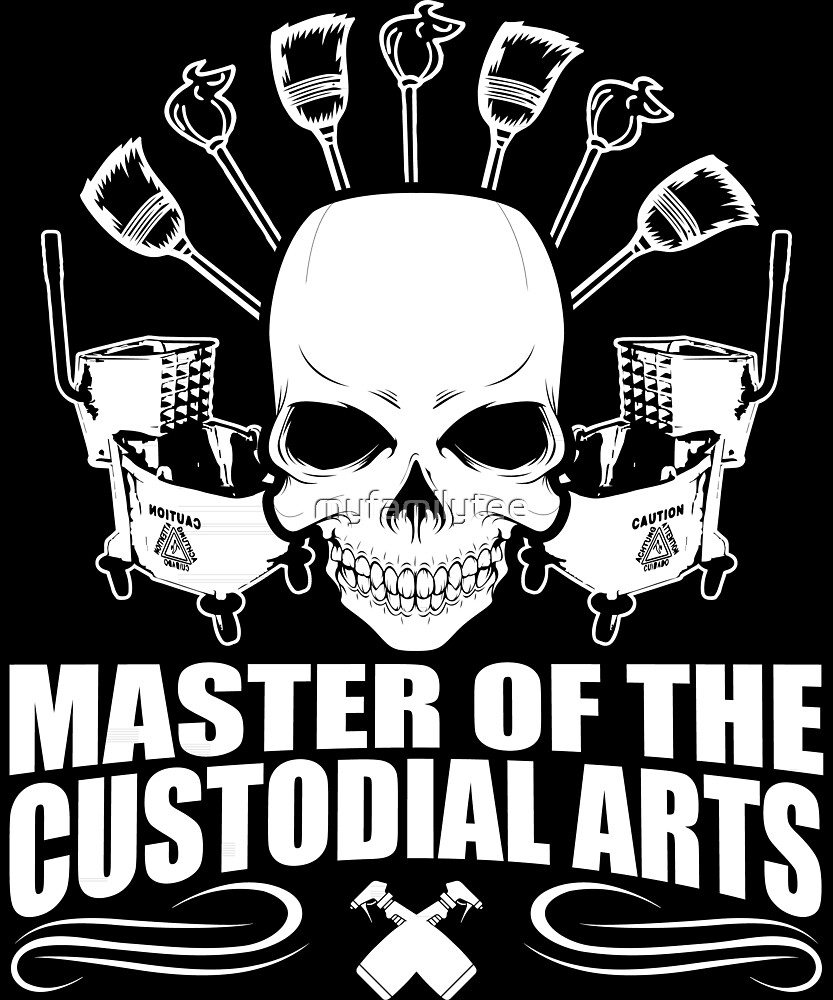 janitors best master of the custodial arts by myfamilytee redbubble