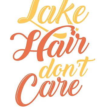 Lake Hair Don't Care Fishing T Shirt Gift by eaglestyle