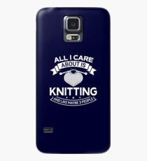 All I Care About Is Knitting And Like Maybe 3 People Case/Skin for Samsung Galaxy