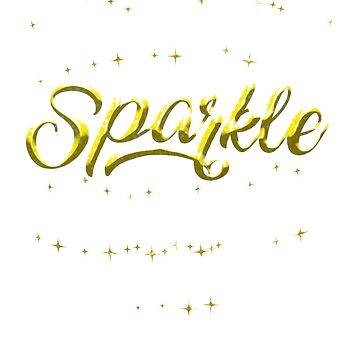 She Leaves A Little Sparkle Wherever She Goes by eaglestyle