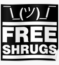 Free Shrugs Poster