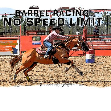 BARREL RACING-THE NEED FOR SPEED by Tinpants