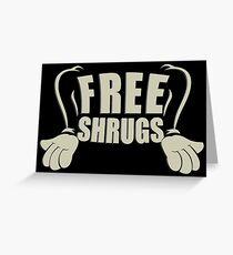 Free Shrugs Greeting Card