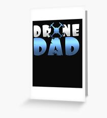 Drone Dad Father's Day Gift Greeting Card