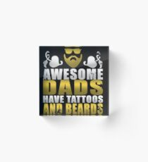 Awesome Dads Have Tattoos And Beards Gold Acrylic Block