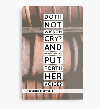 Proverbs chapter 8 Metal Print