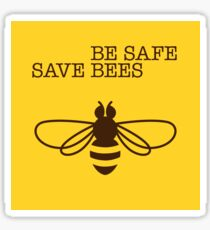 Be Safe - Save Bees Sticker