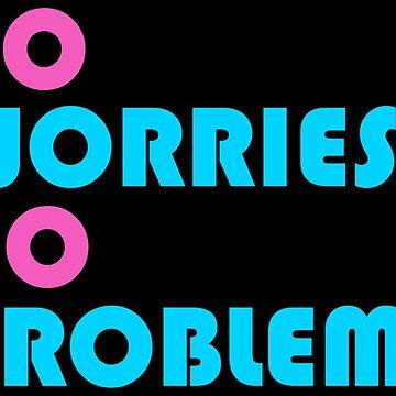 No Worries No Problems  by CreamFraiche