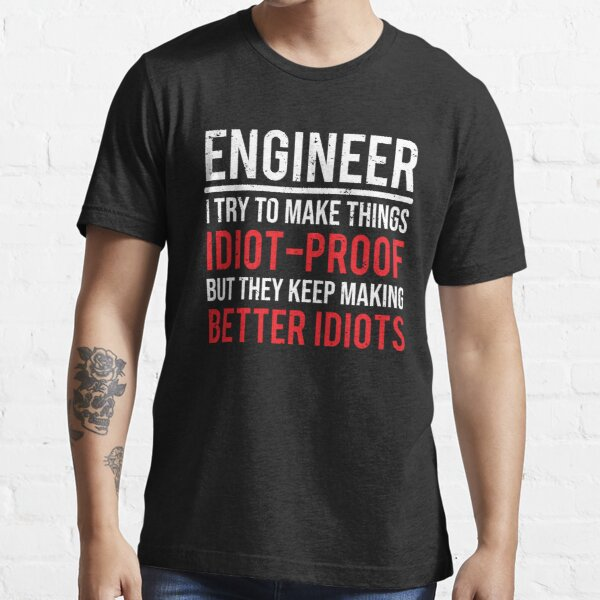 Funny Engineer Idiot Proof Engineering T-shirt Essential T-Shirt