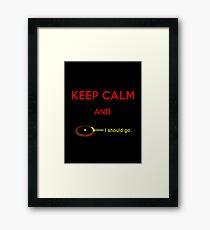 Keep calm and I should go - black bg Framed Print