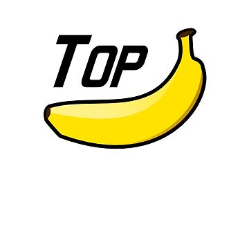 Top Banana (Black Text) by pauljamesfarr