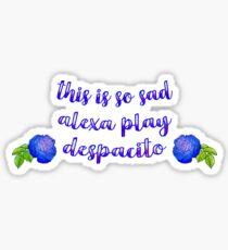 Alexa Play Despacito Sticker