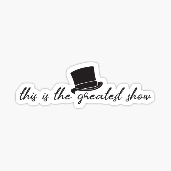 The Greatest Show Sticker