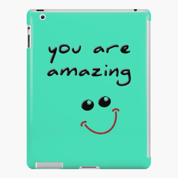 You are amazing! iPad Snap Case