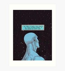 Dr Manhattan 'I am tired of earth. These people. I am tired of being caught in the tangle of their lives.' Art Print