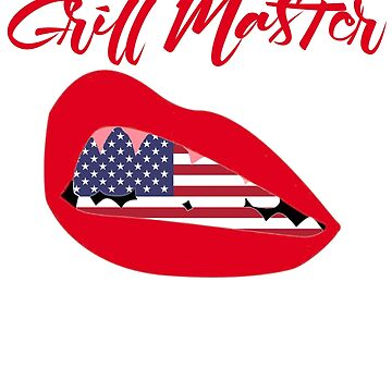 Grill Master Funny American Flag Patriotic Cookout Shirt for Chef, Cook with Sexy Red Lips  by SunFunSpring