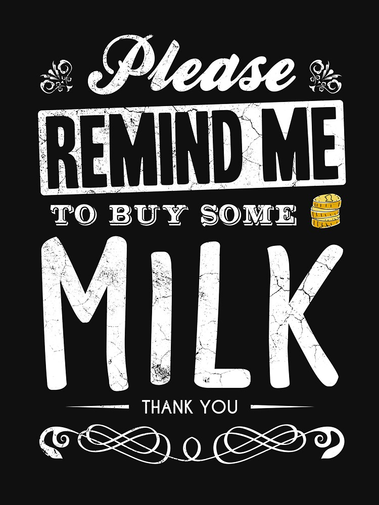 Please Remind Me To Buy Some Milk by aloism2604