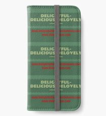 Delightful Delicious Delovely iPhone Wallet/Case/Skin