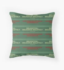 Delightful Delicious Delovely Throw Pillow