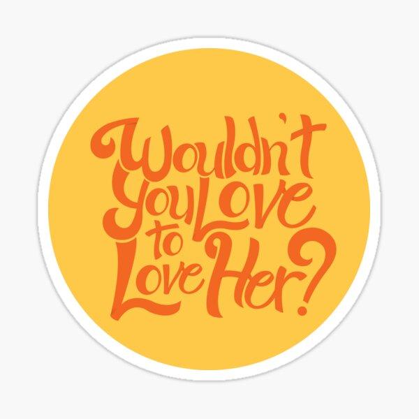 Love Her Sticker