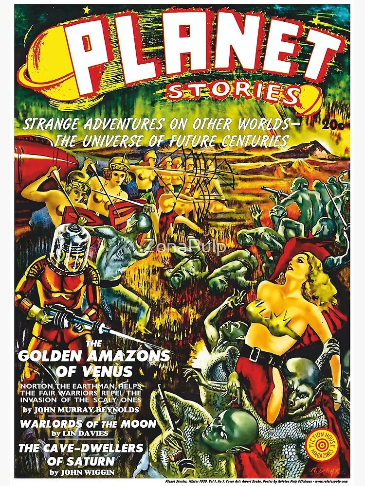 Poster: Planet Stories, Winter 1939. Vol 1, No 1. Cover Art by Albert Drake. Reproducción: Relatos Pulp Ediciones de ZonaPulp