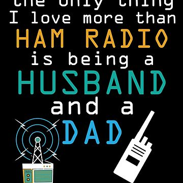 Husband Dad Ham Radio Fathers Day  Amateur Men Gift by kh123856