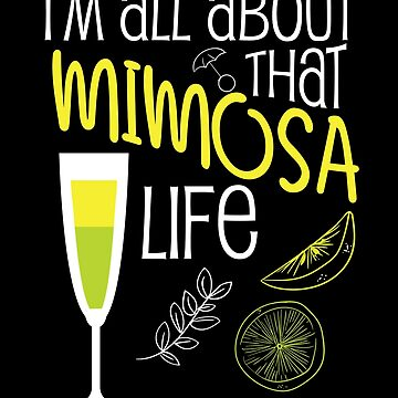 Funny Mimosa Life  Day Drinking Party Gift Men Women by kh123856