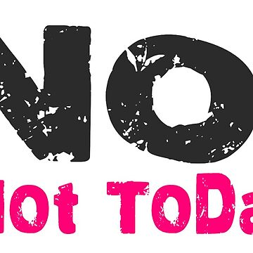 No! Not Today - Pink by amh0013