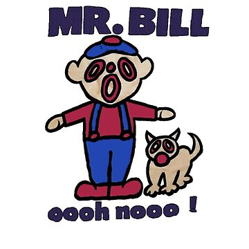 Mr. Bill Oh No!!! by theboonation