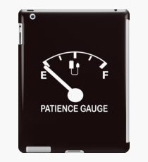 Patience Gauge Empty funny graphic slogan iPad Case/Skin