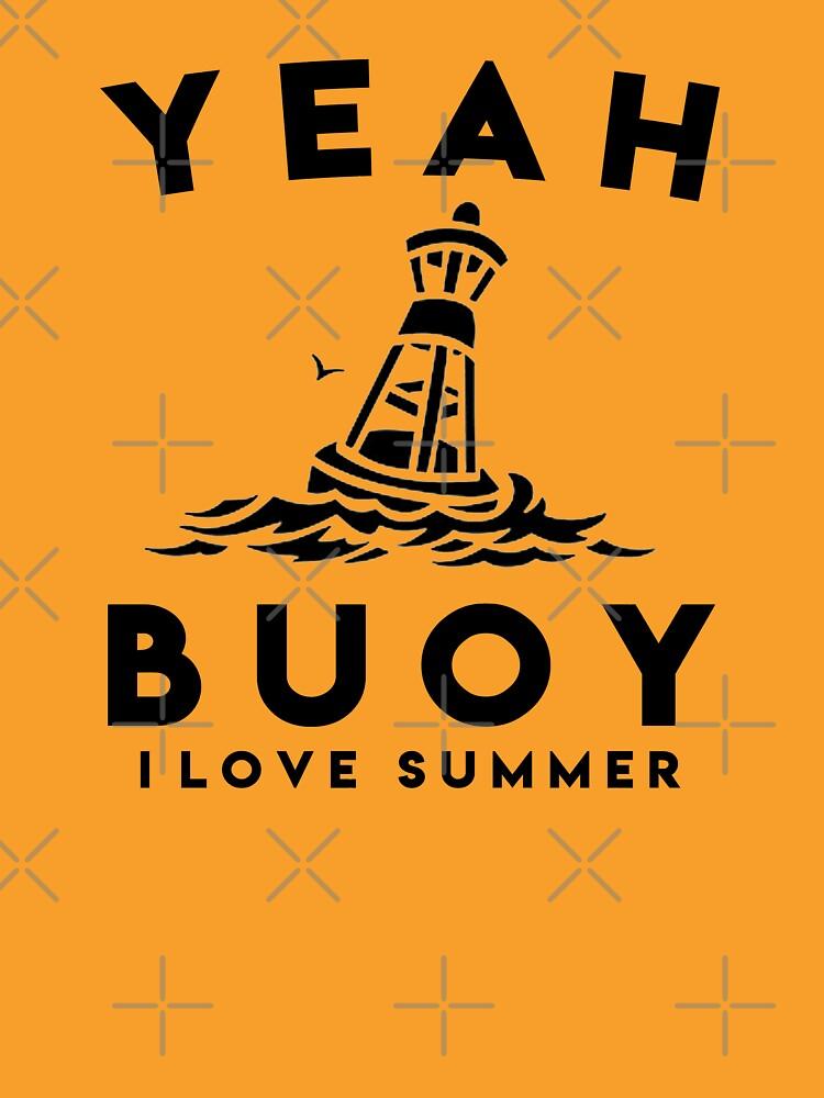 da7473fdc2d Yeah Buoy Shirt - I Love Summer