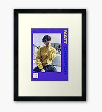 MATT CHAMPION CARD Framed Print
