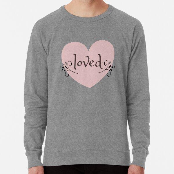 Loved affirmation Lightweight Sweatshirt