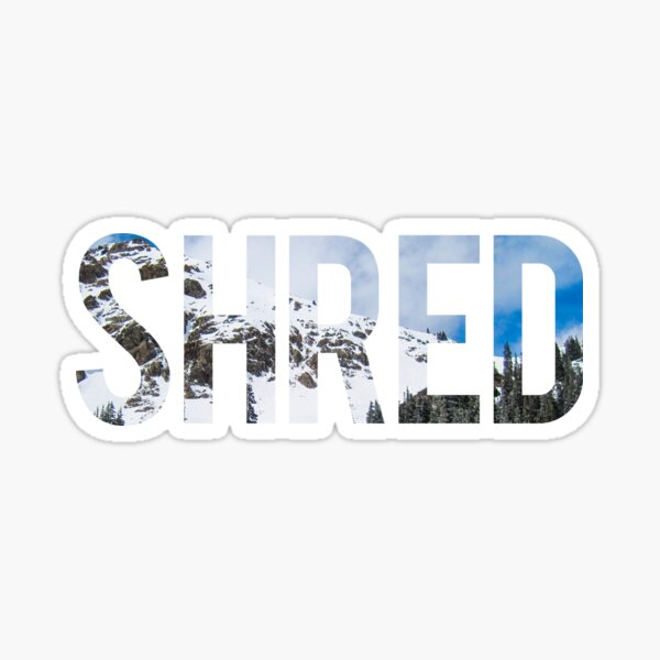 Shred Sticker