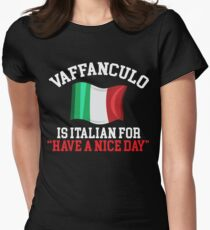 Vaffanculo Is Italian For Have A Nice Day Sarcastic T-shirt Women's Fitted T-Shirt