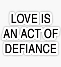 DISOBEDIENCE (2018) - Love is an act of defiance. Sticker