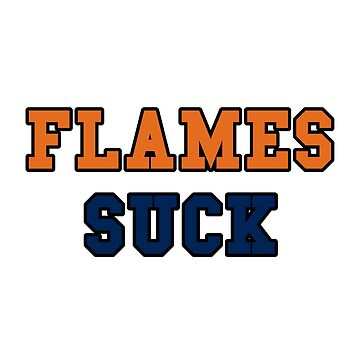 Flames Suck | Edmonton Oilers | Calgary Flames by ct2020