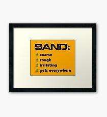 Sand: The Worst Framed Print