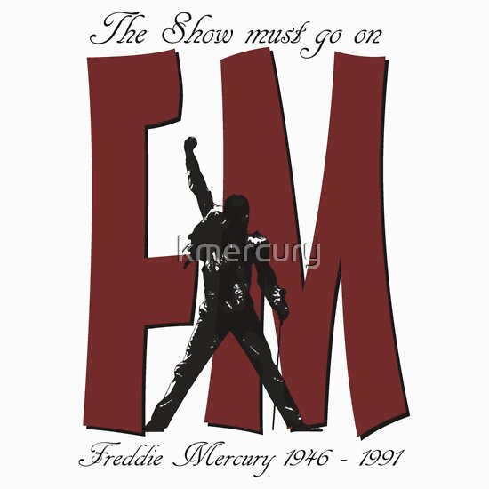 "TShirtGifter presents: Freddie Mercury T Shirt ""The show must go on"""