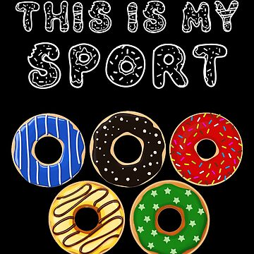 Donut is my sport by ideasfinder