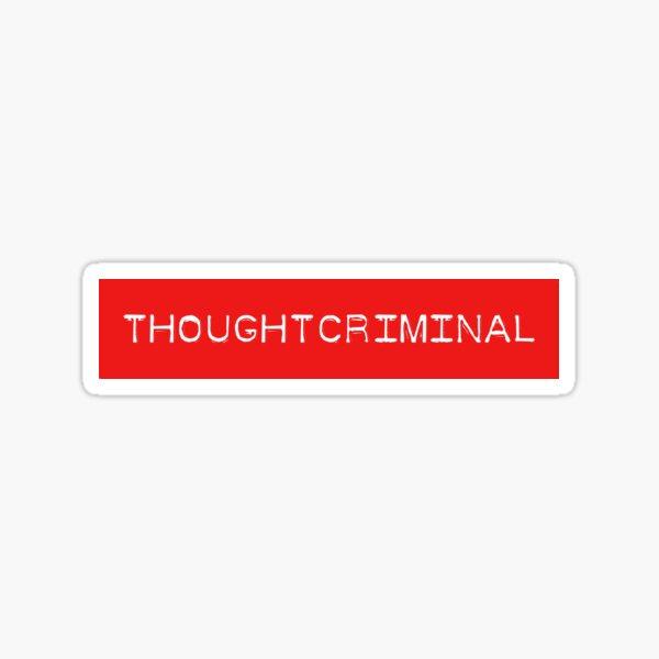 Gedankenverbrechen ist der kriminelle Akt des Denkens von Gedanken, die als inakzeptabel angesehen werden. Im Buch Sticker