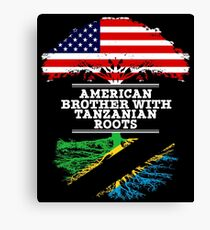 American Brother With Tanzanian Roots - Gift For Tanzanian Brother From Brother Or Sister Canvas Print