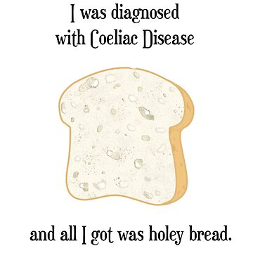 Diagnosed with Coeliac Disease and all I got was holey bread by aussiecoeliac