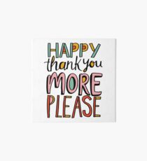 Happy Thank You More Please Art Board