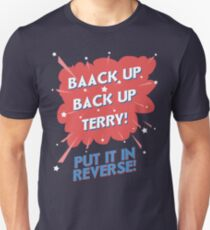 Baack Up Back Up Terry! Put It In Reverse! Unisex T-Shirt