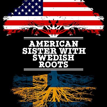 American Sister With Swedish Roots - Gift For Swedish Sister From Brother Or Sister by Gift-Ideas