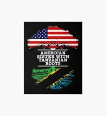 American Sister With Tanzanian Roots - Gift For Tanzanian Sister From Brother Or Sister Art Board