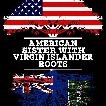 American Sister With Virgin Islander Roots - Gift For Virgin Islander Sister From Brother Or Sister by Gift-Ideas