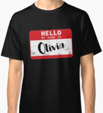 Hello My Name Is Olivia Name Tag Classic T-Shirt